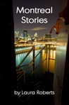 Montreal Stories: 4 Humorous, Erotic Tales About the Sin City of the North