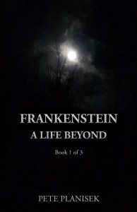 Frankenstein A Life Beyond(Book 1 of 3) The Resurrection Trinity