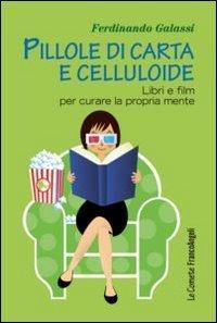 Pillole di carta e celluloide: Libri e film per curare la propria mente