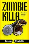Zombie Killa by Jason Z. Christie