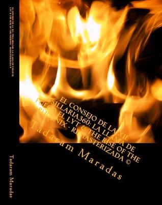 El Consejo de la XII: Tsillaria360: La Llama de fuego El Lyt & The Rise of the Phoenix - Remasterizada ©