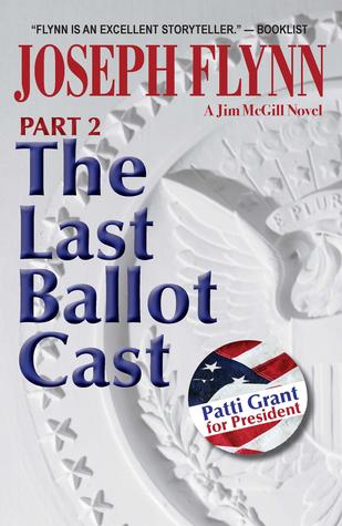 The Last Ballot Cast, Part 2 by Joseph Flynn