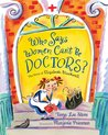 Who Says Women Can't Be Doctors?: The Story of Elizabeth Blackwell