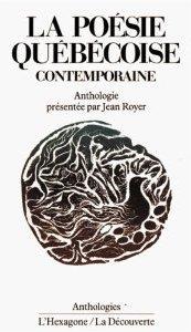 La Poésie Québécoise Contemporaine: Anthologie