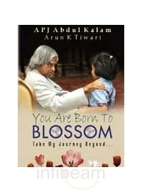 You Are Born To Blossom Take My Journey Beyond By Apj Abdul Kalam