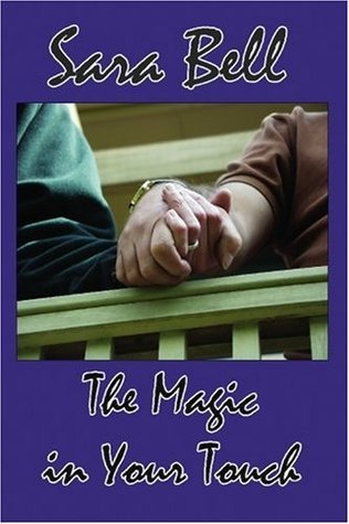 The Magic in Your Touch by Sara Bell