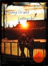 Holding On and Letting Go by Scarlett E. Decker