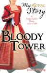 Bloody Tower: A Tudor Girl's Diary, 1553-1559