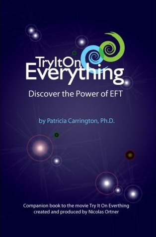Try It On Everything: Discover the Power of EFT