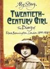 Twentieth Century Girl: The Diary of Flora Bonnington, London, 1899-1900
