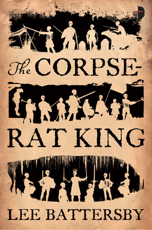 Ebook The Corpse-Rat King by Lee Battersby DOC!