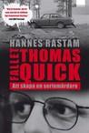 Fallet Thomas Quick: Att skapa en seriemördare