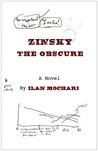 Zinsky the Obscure by Ilan Mochari