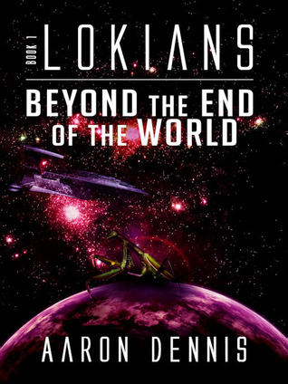Beyond the End of the World by Aaron Dennis