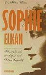Sophie Elkan: Hennes liv och vänskapen med Selma Lagerlöf