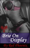Brie on Display (Submissive Training Center, #7)