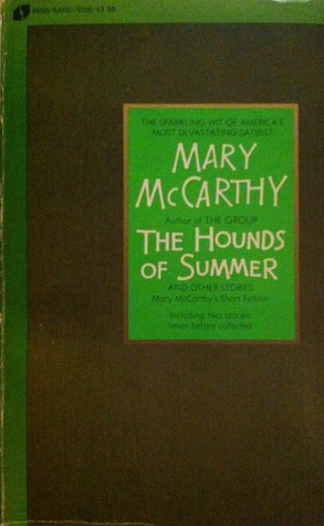 The Hounds of Summer and Other Stories: Mary McCarthy's Short Fiction