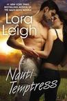 Nauti Temptress by Lora Leigh