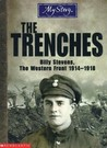 The Trenches: Billy Stevens, The Western Front, 1914-1918