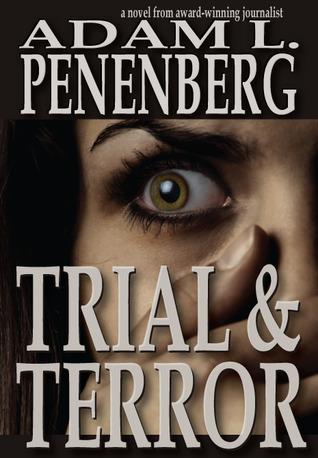 Trial and Terror by Adam L. Penenberg