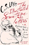 The Illustrated Screwtape Letters by C.S. Lewis