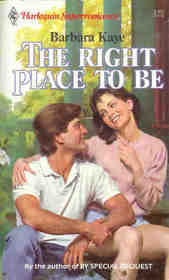 The Right Place to Be (Harlequin Superromance, No 316)