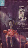 Not Long for This World by August Derleth