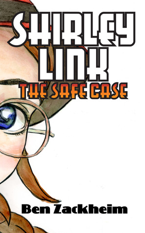 Shirley Link & The Safe Case (Shirley Link, #1)