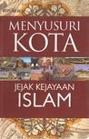 Menyusuri Kota Jejak Kekayaan Islam