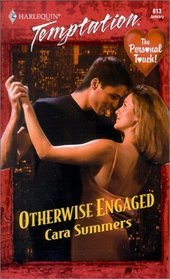 Otherwise Engaged (The Personal Touch) (Harlequin Temptation, No 813)