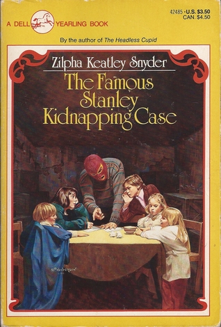 The Famous Stanley Kidnapping Case by Zilpha Keatley Snyder