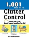 1001 Timely Tips for Clutter Control: Knowing What to Keep, When to Toss, and How to Store Your Stuff