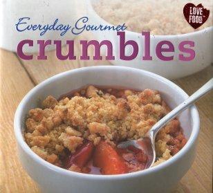 Everyday Gourmet Crumbles