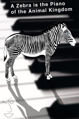 A Zebra is the Piano of the Animal Kingdom