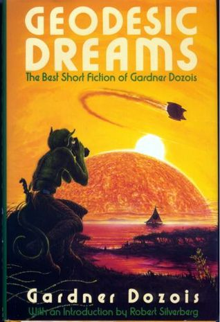 Geodesic Dreams: The Best Short Fiction of Gardner Dozois