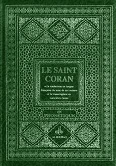 Le Saint Coran. Français, Arabe, Phonétique
