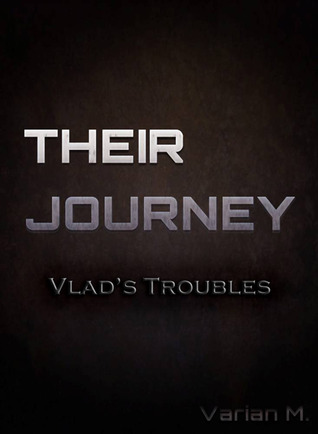 Their Journey: Vlad's Troubles