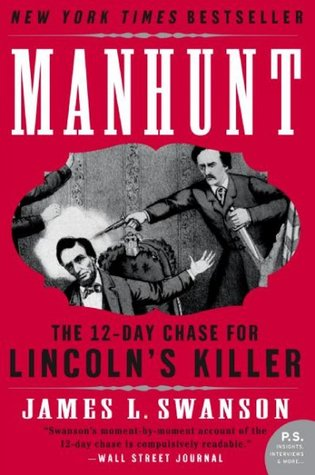 Ebook Manhunt: The 12-Day Chase for Lincoln's Killer by James L. Swanson DOC!