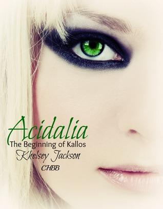 Acidalia The Beginning of Kallos (Kallos, #.05)
