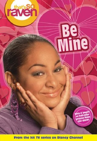 Be Mine (That's So Raven, #12)