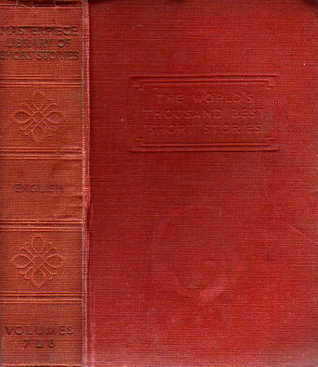 The Masterpiece Library of Short Stories: The Thousand Best Complete Tales of all Times and all Countries: Volume VII: English & Volume VIII: English