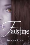 Faustine (Bonfire Chronicles, #1)