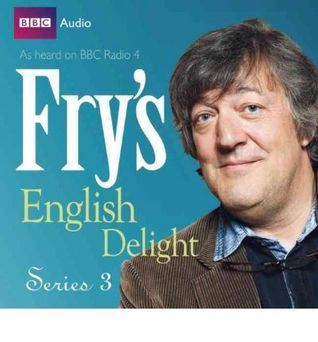 Fry's English Delight: Series 3 (Fry's English Delight, #3)