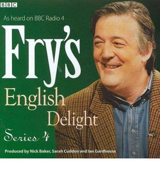 Fry's English Delight: Series 4 (Fry's English Delight, #4)