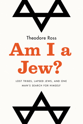 Am I a Jew?: Lost Tribes, Lapsed Jews, and One Man's Search for Himself Descargar libros electrónicos gratis en kobo