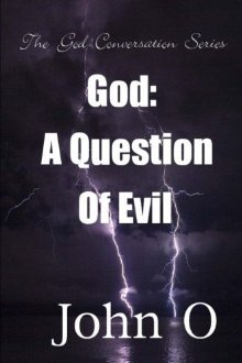 God: A Question Of Evil (The God Coversation Series #1)