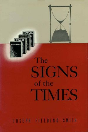 The Signs of the Times by Joseph Fielding Smith