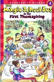 The Magic School Bus at the First Thanksgiving