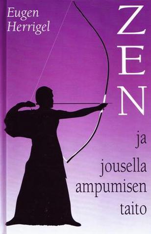 Zen ja jousella ampumisen taito by Eugen Herrigel