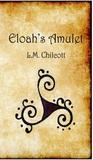 Eloah's Amulet (Book 1 of 4)